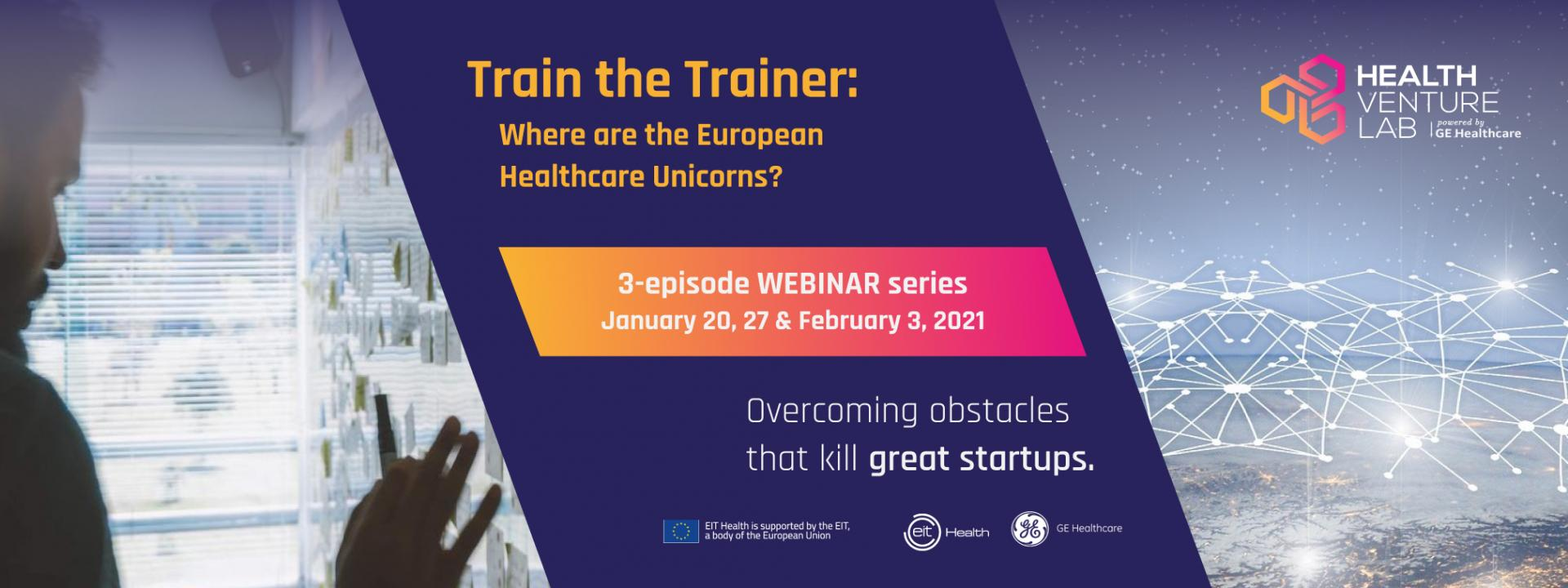 Where are the European Healthcare Unicorns? Train The Trainer webinar
